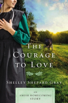 The Courage to Love : An Amish Homecoming Story, EPUB eBook