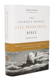 KJV, Charles F. Stanley Life Principles Bible, 2nd Edition, Hardcover, Comfort Print : Growing in Knowledge and Understanding of God Through His Word, Hardback Book