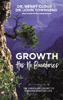 Growth Has No Boundaries : The Christian's Secret to a Deeper Spiritual Life, Hardback Book