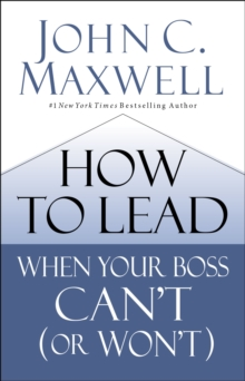 How to Lead When Your Boss Can't (or Won't), EPUB eBook