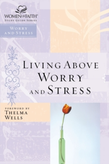 Living Above Worry and Stress, Paperback / softback Book