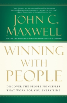 Winning with People : Discover the People Principles that Work for You Every Time, Paperback / softback Book