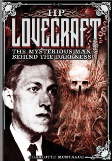 HP Lovecraft : The Mysterious Man Behind the Darkness, Hardback Book