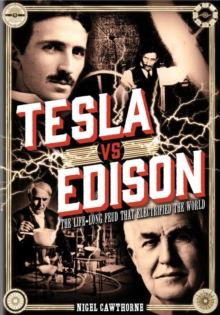 Tesla vs Edison : The Life-Long Feud that Electrified the World, Hardback Book