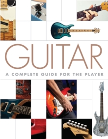 Guitar : A Complete Guide for the Player, Hardback Book