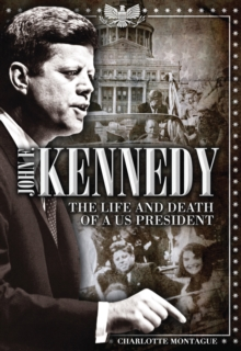John F. Kennedy : The Life and Death of a US President, Hardback Book