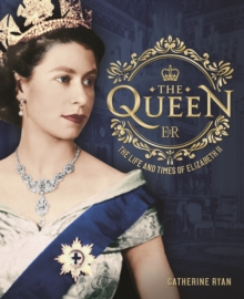 The Queen : The Life and Times of Elizabeth II, Hardback Book