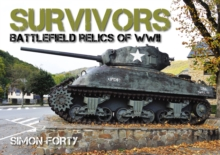 Survivors: Battlefield Relics of WWII, Hardback Book