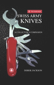 Swiss Army Knives : A Collector's Edition, Hardback Book