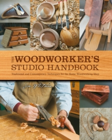 The Woodworker's Studio Handbook : Traditional and Contemporary Techniques for the Home Woodworking Shop, Paperback / softback Book