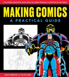 Making Comics: A Practical Guide, Paperback / softback Book
