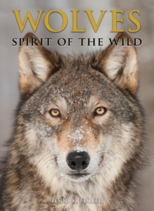 Wolves : Spirit of the Wild, Hardback Book