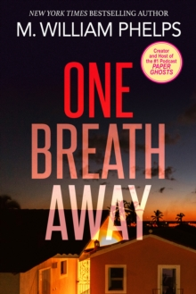 One Breath Away : The Hiccup Girl - From Media Darling to Convicted Killer, EPUB eBook