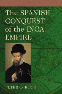 The Spanish Conquest of the Inca Empire, Paperback / softback Book