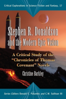 "Stephen R. Donaldson and the Modern Epic Vision : A Critical Study of the ""Chronicles of Thomas Covenant"" Novels, PDF eBook"