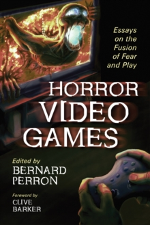 Horror Video Games : Essays on the Fusion of Fear and Play, PDF eBook