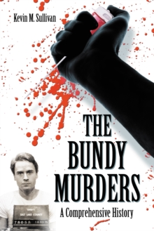 The Bundy Murders : A Comprehensive History, EPUB eBook