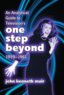 An Analytical Guide to Television's One Step Beyond, 1959-1961, EPUB eBook