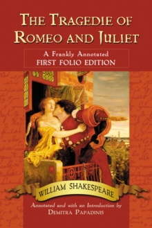 The Tragedie of Romeo and Juliet : A Frankly Annotated First Folio Edition, PDF eBook