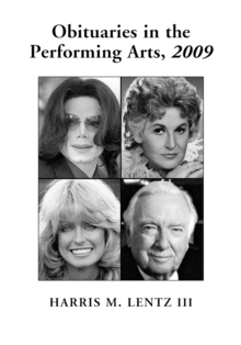 Obituaries in the Performing Arts, 2009 : Film, Television, Radio, Theatre, Dance, Music, Cartoons and Pop Culture, PDF eBook