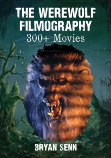 The Werewolf Filmography : 300  Movies, Hardback Book