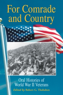 For Comrade and Country : Oral Histories of World War II Veterans, PDF eBook