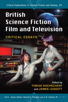 British Science Fiction Film and Television : Critical Essays, PDF eBook