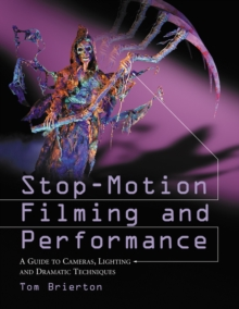 Stop-Motion Filming and Performance : A Guide to Cameras, Lighting and Dramatic Techniques, PDF eBook