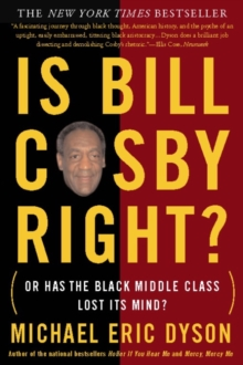 Is Bill Cosby Right? : Or Has the Black Middle Class Lost Its Mind?, EPUB eBook