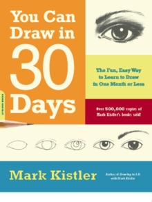 You Can Draw in 30 Days : The Fun, Easy Way to Learn to Draw in One Month or Less, EPUB eBook