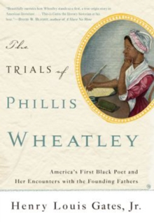 The Trials of Phillis Wheatley : America's First Black Poet and Her Encounters with the Founding Fathers, EPUB eBook