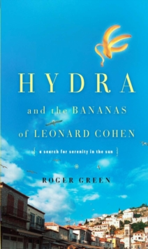 Hydra and the Bananas of Leonard Cohen, EPUB eBook