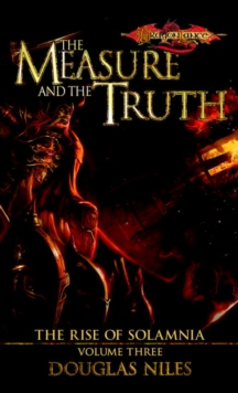 Measure And The Truth The Rise Of Solamnia Book 3 Doug border=