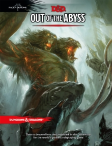 Dungeons & Dragons: Out of the Abyss : Rage of Demons, Hardback Book