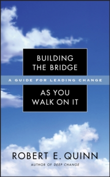 Building the Bridge As You Walk On It : A Guide for Leading Change, Hardback Book