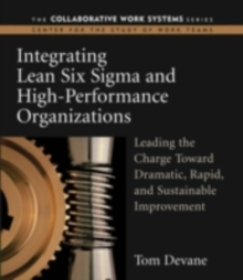 Integrating Lean Six Sigma and High-Performance Organizations : Leading the Charge Toward Dramatic, Rapid, and Sustainable Improvement, PDF eBook