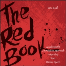 The Red Book : A Deliciously Unorthodox Approach to Igniting Your Divine Spark, Paperback / softback Book