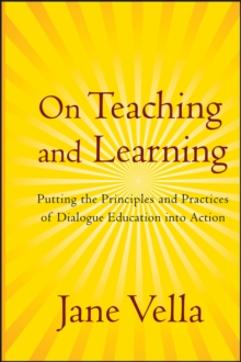 On Teaching and Learning : Putting the Principles and Practices of Dialogue Education into Action, Hardback Book