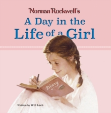 Norman Rockwell's A Day in the Life of a Girl, Hardback Book