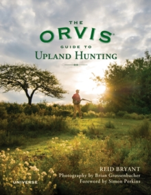 The Orvis Guide to Upland Hunting, Hardback Book