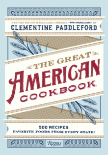 The Great American Cookbook : 500 Time-Tested Recipes: Favourite Food from Every State, Hardback Book