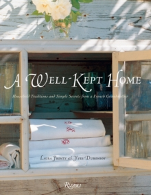 A Well Kept Home : Household Traditions and Simple Secrets from a French Grandmother, Hardback Book
