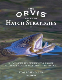 Orvis Guide to Hatch Strategies, The, Hardback Book