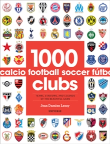1000 Football Clubs : Champions of the Beautiful Game, Paperback Book