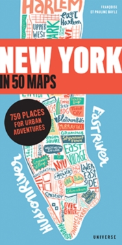 New York in 50 Maps : 750 Places for Urban Adventures, Hardback Book