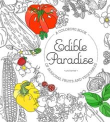 Edible Paradise : A Coloring Book of Seasonal Fruits and Vegetables, Paperback Book