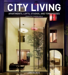 City Living : Apartments, Lofts, Studios, and Townhouses, Paperback Book