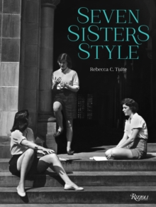 Seven Sisters Style : The All-American Preppy Look, Hardback Book