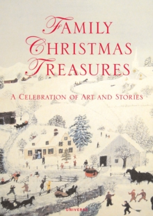 Family Christmas Treasures : A Celebration of Art and Stories, Hardback Book