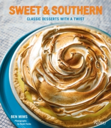 Sweet and Southern : Classic Desserts with a Twist, Hardback Book